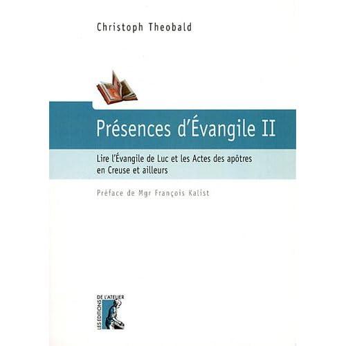 Présence d'Evangile, tome 2 : Lire l'Evangile de Luc et les Actes des apôtres en Creuse et ailleurs