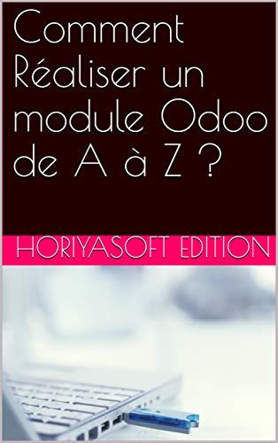 Comment Réaliser un module Odoo de A à Z ?