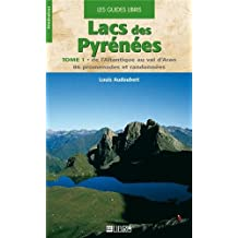 Lacs des Pyrénées : Tome 1, De l'Atlantique au val d'Aran, 86 promenades et randonnées