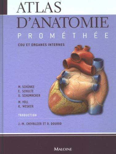 Atlas d'anatomie Prométhée : Tome 2, Cou et organes internes