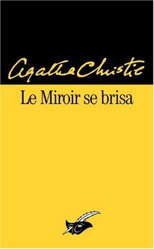 Le miroir se brisa par Agatha Christie