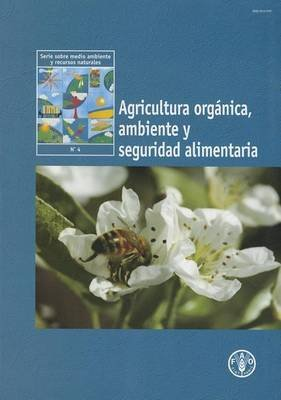 [(Agricultura Organica, Ambiente y Seguridad Alimentaria)] [By (author) Food and Agriculture Organization of the United Nations] published on (December, 2003)
