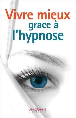 Vivre mieux grâce à l'hypnose