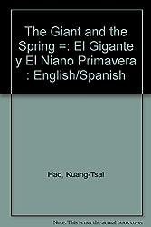 Giant and the Spring/El Gigante Y El Nino Primavera