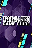Football Manager 2020: Game Guide (English Edition)