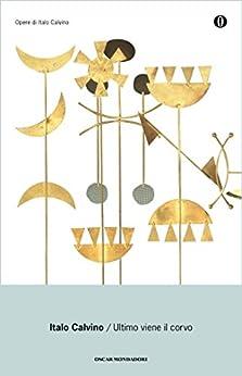 Ultimo viene il corvo (Oscar opere di Italo Calvino Vol. 14) (Italian Edition) par [Calvino, Italo]