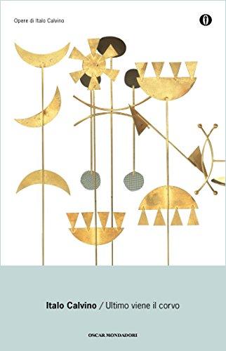 Ultimo viene il corvo (Oscar opere di Italo Calvino Vol. 14)