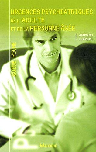 Urgences psychiatriques de l'adulte et de la personne âgée