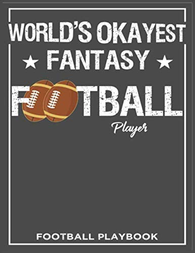 World's Okayest Fantasy Football Player Football Playbook: Football Notebook For Draw And Create Your Football Special Teams, Playbook  8.5 x 11 inch 100 Page For Youth, Kid, Old Coaches
