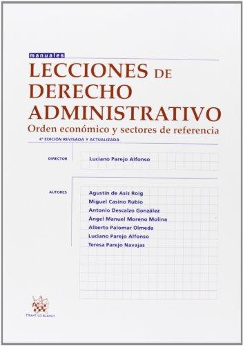 Lecciones de Derecho Administrativo 4ª Ed. 2013 (Manuales de Derecho Administrativo, Financiero e Internacional Público) por Luciano Parejo Alfonso