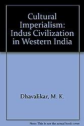 Cultural Imperialism: Indus Civilization in Western India