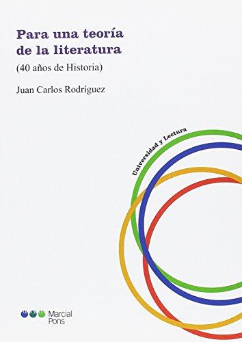 Para una teoría de la literatura: 40 años de Historia (Universidad y lectura)