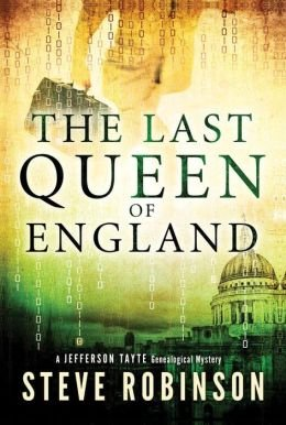 Robinson, Steve [ The Last Queen of England (Jefferson Tayte Genealogical Mystery #3) ] [ THE LAST QUEEN OF ENGLAND (JEFFERSON TAYTE GENEALOGICAL MYSTERY #3) ] Mar - 2014 { Paperback }