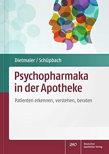 Psychopharmaka in der Apotheke: Patienten erkennen, verstehen, beraten