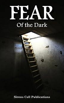 FEAR: Of the Dark (English Edition) di [Woolf, Alex, Gutiérrez, Juan J., Kramhøft, Lars, Blackthorn, Rose, Jones, Jovan, Lamb, Lisamarie, Olson, Jon, O'Shea, Zachary, Steinhagen, Jon]