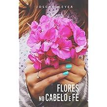 Flores no Cabelo e Fé (Portuguese Edition)