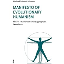 Manifesto of Evolutionary Humanism: Plea for a mainstream culture appropriate to our times (English Edition)