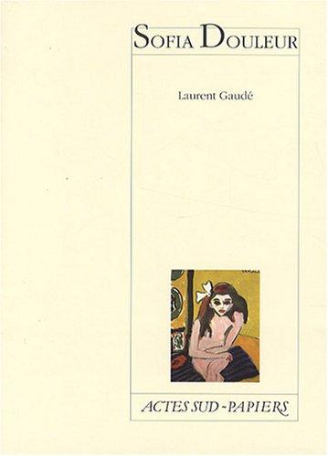 Sofia Douleur par Laurent Gaudé