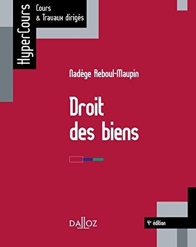 Droit des biens - 4e éd.: HyperCours