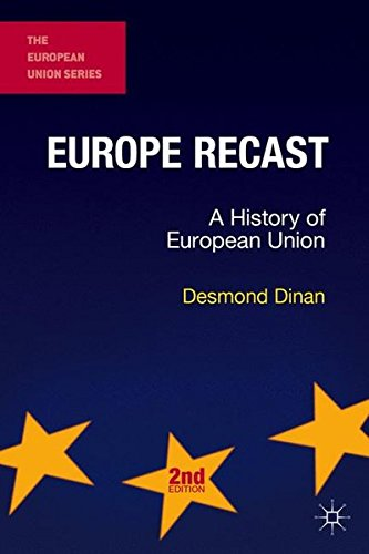 Europe Recast: A History of European Union (The European Union Series)