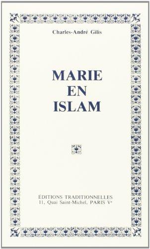 Marie en Islam par Charles-André Gilis