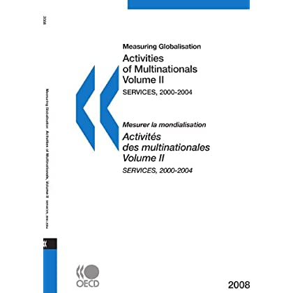 Measuring Globalisation: Activities of Multinationals 2008, Volume II, Services: Edition 2008