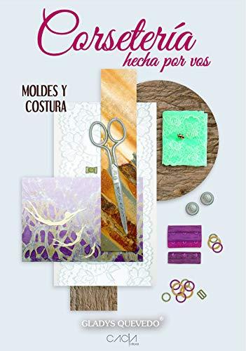 Corsetería hecha por vos: Moldes y Costura eBook: Gladys Quevedo: Amazon.es: Tienda Kindle