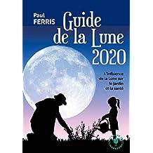 Le guide de la lune 2020: L'influence de la Lune sur le jardin et la santé