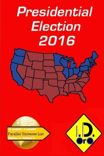2016 Presidential Election (Edicion en español) par I. D. Oro