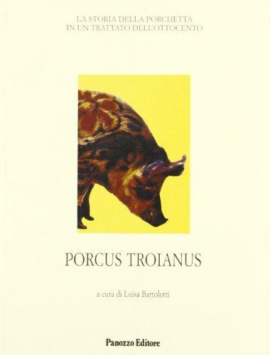 Porcus troianus. La storia della porchetta in un trattato dell'Ottocento
