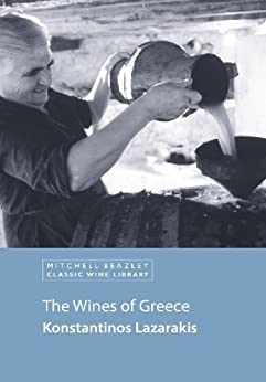 The Wines of Greece (Mitchell Beazley Classic Wine Library) (English Edition) par [Lazarakis, Konstantinos]