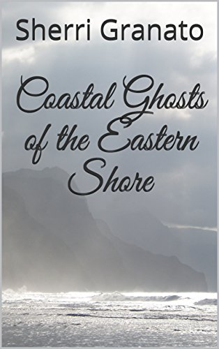 Coastal Ghosts of the Eastern Shore (English Edition)