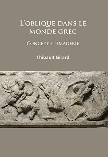 L'oblique dans le monde grec: Concept et imagerie