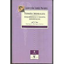 TOMAS MORALES: DIAGNOSTICO Y TERAPIA DIFERENCIAL