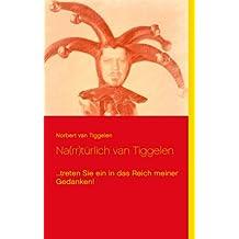 Na(rr)türlich van Tiggelen: ...treten Sie ein in das Reich meiner Gedanken!