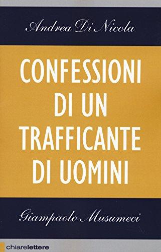 Confessioni di un trafficante di uomini (Tascabili) por Andrea Di Nicola