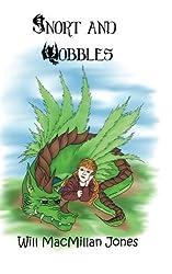 Snort and Wobbles by Mr Will Macmillan Jones (2014-06-01)