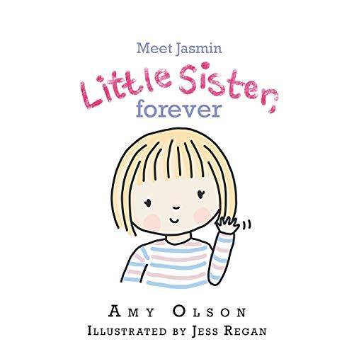Meet Jasmin Little  Sister, Forever
