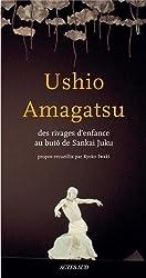 Ushio amagatsu - Des rivages d'enfance au bûto de Sankai Juku