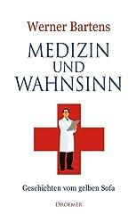 Medizin und Wahnsinn: Geschichten vom gelben Sofa