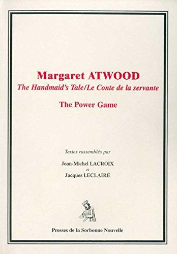 Margaret Atwood: The Handmaid's Tale/Le Conte de la servante. The Power Game