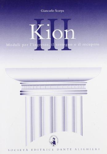 Kion. Corso di recupero e sostegno della lingua e cultura greca. Per il Liceo classico: 3