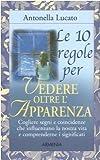 Scarica Libro Le dieci regole per vedere oltre l apparenza (PDF,EPUB,MOBI) Online Italiano Gratis