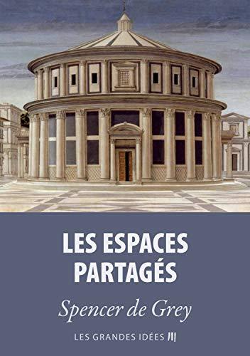 Couverture du livre Les espaces partagés (Les Grandes Idées t. 10)
