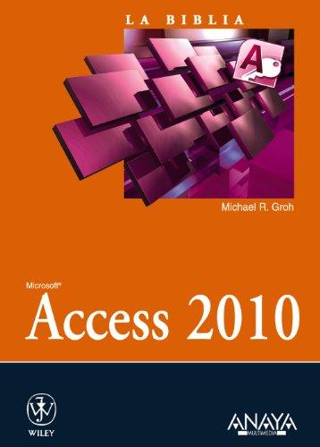 Access 2010 (La Biblia De) por Michael R. Groh