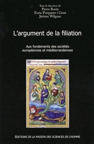 L'argument de la filiation : Aux fondements des sociétés européennes et méditerranéennes por Pierre Bonte