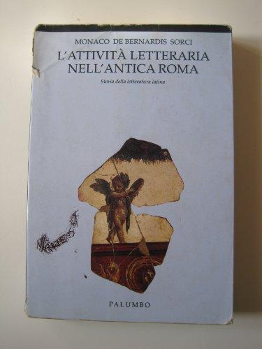 La attivit letteraria nell'antica Roma. Per i Licei e gli Ist. Magistrali