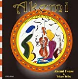 Akemi Music For The Soul by Akemi Iwase & Tokyo Tribe