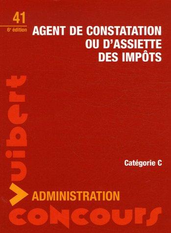 Concours d'agent de constatation ou d'assiette des impots (6 éme éditon), numéro 41 par Françoise Juhel
