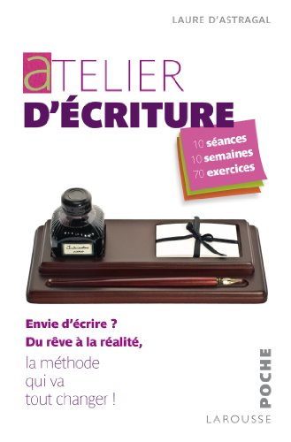 Atelier d'écriture (Poche Larousse Pratique) (French Edition)